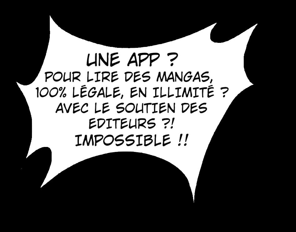 Une app ? Pour lire des mangas, 100% légale, en illimité ? Avec le soutien des éditeurs ?! Impossible !!